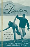 Adams, Sam: Devotions for Dating Couples: Building a Foundation for Spiritual Intimacy