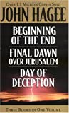 Hagee, John: Beginning of the End/Final Dawn over Jerusalem/Day of Deception