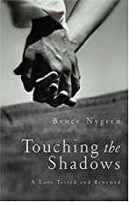 Touching The Shadows: A Love Tested And…
