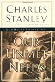 Stanley, Charles: Our Unmet Needs