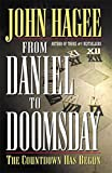 Hagee, John: From Daniel to Doomsday: The Countdown Has Begun