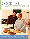 Smith, Barbara: Cooking with Smitty's Mom