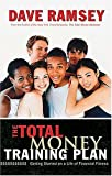 Ramsey, Dave: The Total Money Training Plan: Getting Started on a Life of Financial Fitness
