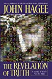 Hagee, John: The Revelation Of Truth:  A Mosaic Of God's Plan For Man