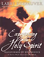 Experiencing The Holy Spirit: Transformed by…