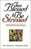 Johnson Cook, Suzan D.: Too Blessed to Be Stressed