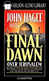 Hagee, John: Final Dawn over Jerusalem: The World's Future Hangs in the Balance With the Battle for the Holy City