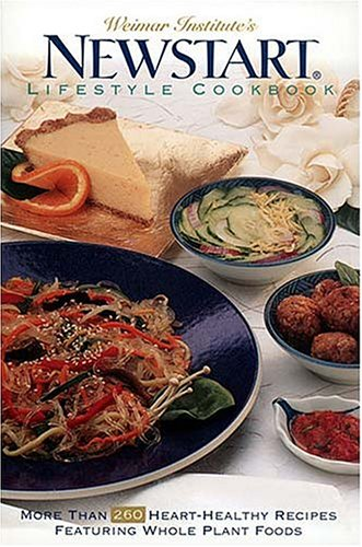 weimar-institutes-newstart-lifestyle-cookbook-more-than-260-heart-healthy-recipes-featuring-whole-plant-foods