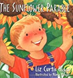 Higgs, Liz Curtis: The Sunflower Parable (The Parable Series)