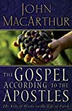 Butcher, Sam: The Gospel According to the Apostles: The Role of Works in the Life of Faith