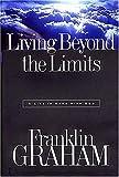 Graham, Franklin: Living Beyond the Limits