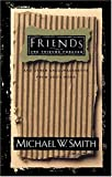 Smith, Michael W.: Friends Are Friends Forever