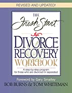 The Fresh Start Divorce Recovery Workbook: A…