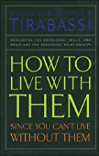 How to Live With Them: Since You Can't Live…