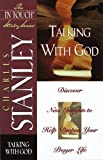 Stanley, Charles: Talking With God