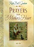 Graham, Ruth Bell: Prayers from a Mother's Heart