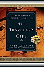 The Traveler's Gift: Seven Decisions…