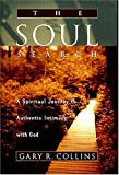 Collins, Gary R.: The Soul Search: A Spiritual Journey to Authentic Intimacy with God