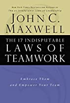 The 17 indisputable laws of teamwork :…