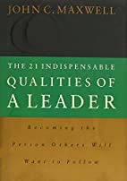 The 21 Indispensable Qualities of a Leader:…