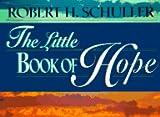 Schuller, Robert Harold: The Little Book of Hope