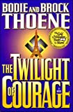 Thoene, Bodie: The Twilight of Courage