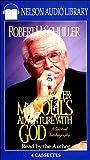 Schuller, Robert Harold: Prayer: My Soul's Adventure With God
