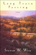 Long Train Passing by Steven W. Wise