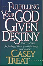 Fulfilling Your God Given Destiny: Your road…