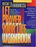 Tirabassi, Becky: Let Prayer Change Your Life Workbook: Discover the Awesome Power of Prayer and its Life-Changing Results