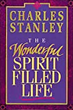 Stanley, Charles: The Wonderful Spirit-Filled Life