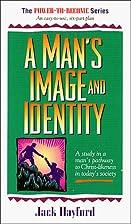 A Man's Image & Identity by Jack W. Hayford