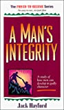 Jack W. Hayford: Man's Integrity (Power to Become)