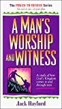 Hayford, Jack W.: A Man's Worship and Witness: A Study of How Gold's Kingdom Comes to and Through Men (Power-To-Become Series)