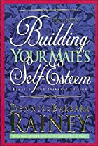 The New Building Your Mate's Self-Esteem:…