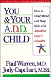 Dengler, Sandy: You & Your A.D.D. Child: How to Understand and Help Kids With Attention Deficit Disorder