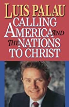 Calling America and the Nations to Christ by…
