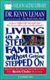 Kevin Leman: Living in a Stepfamily Without Getting Stepped On