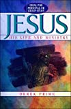 Prime, Derek: Jesus: His Life and Ministry
