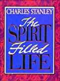 Stanley, Charles F.: The Spirit Filled Life (Not So Itty Bitty Books)