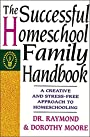 The Successful Homeschool Family Handbook - Dorothy Moore