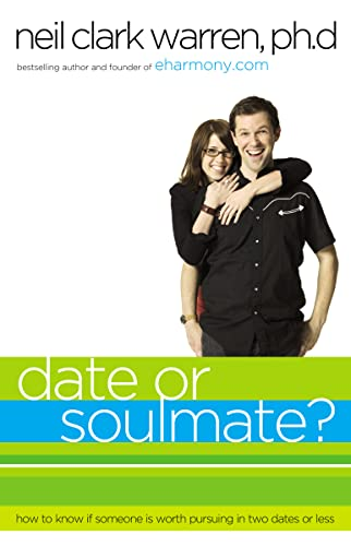 date-or-soul-mate-how-to-know-if-someone-is-worth-pursuing-in-two-dates-or-less