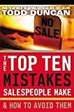 Duncan, Todd: The Top Ten Mistakes Salespeople Make & How to Avoid Them