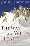 Eldredge, John: The Way of the Wild Heart