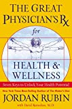 Rubin, Jordan: The Great Physician's Rx for Health and Wellness: Seven Keys to Unlock Your Health Potential