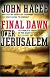 Hagee, John: Final Dawn over Jerusalem: The World&#39;s Future Hangs in the Balance With the Battle Fo the Holy City