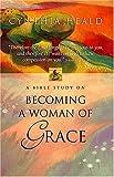 Heald, Cynthia: Becoming a Woman of Grace (EZ Lesson Plan)