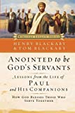 Blackaby, Henry: Anointed to Be God's Servants: How God Blesses Those Who Serve Together (Biblical Legacy Series)