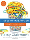 Clairmont, Patsy: I Second That Emotion: Untangling Our Zany Feelings