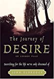 John Eldredge: The Journey of Desire EZ Lesson Plan (Video, Facilitator's Guide, Audio Cassette)